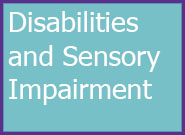 Information on Disabilities and Sensory Impairment
