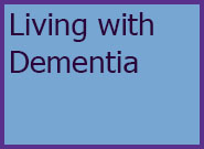 Link to more information on Living with Dementia