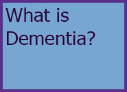 Link to more information on What is Dementia